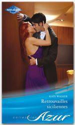 Vente EBooks : Retrouvailles siciliennes  - Kate Walker