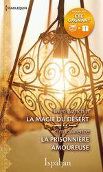 Vente Livre Numérique : La magie du désert - La prisonnière amoureuse  - Kim Lawrence - Helen Bianchin