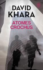 Atomes crochus  - David Khara