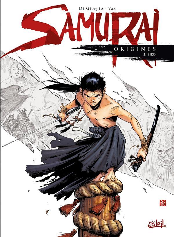 Samurai - origines T.3 ; Eïko