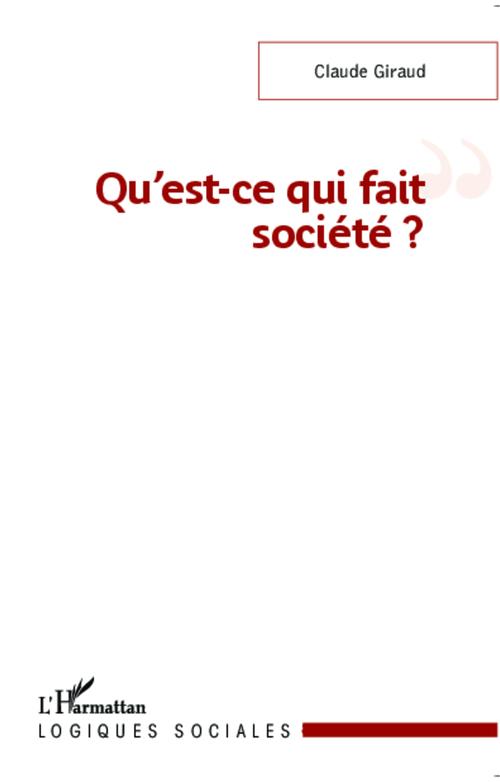 Qu'est ce qui fait société ?