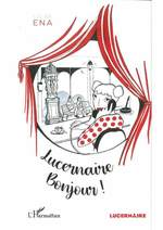 Vente EBooks : Lucernaire bonjour !  - Céline Ena