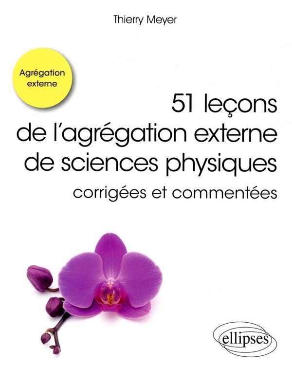 51 leçons de l'agrégations externe de sciences physiques corrigées et commentées