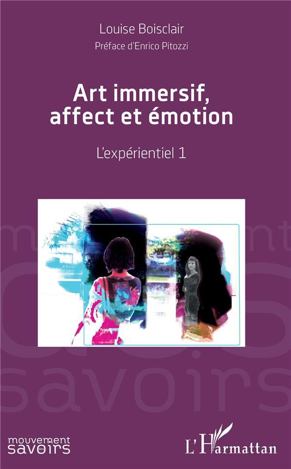 Art immersif, affect et émotion ; l'expérientiel 1