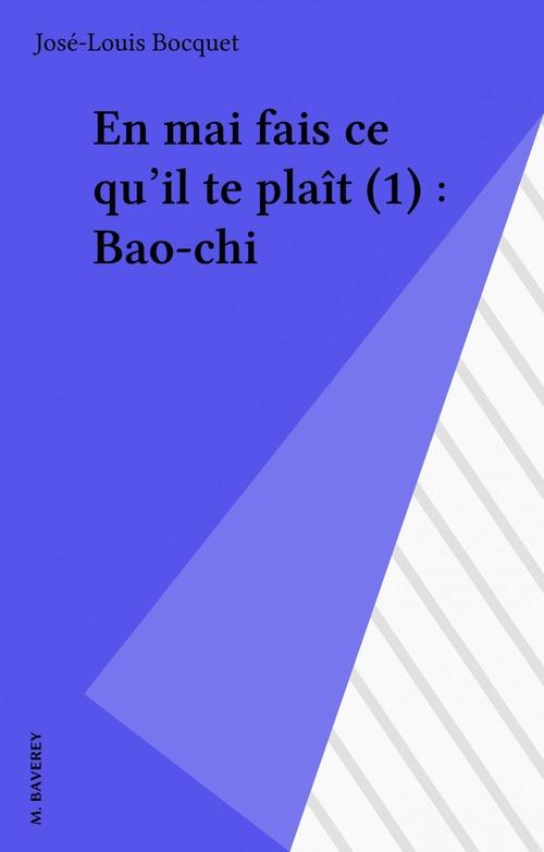 En mai fais ce qu'il te plaît (1) : Bao-chi