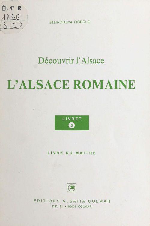 L'Alsace romaine