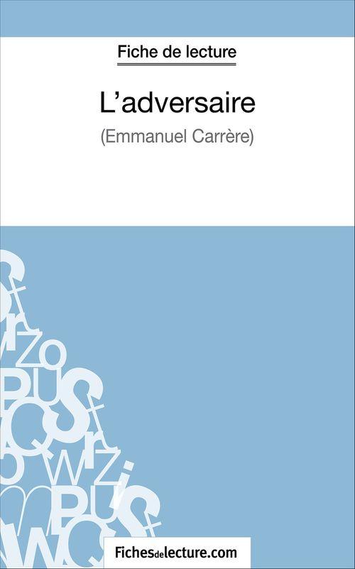 L'adversaire d'Emmanuel Carrère : analyse complète de l'oeuvre