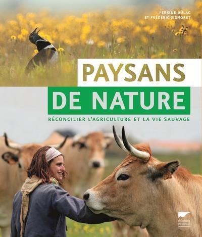 Paysans de nature ; réconcilier l'agriculture et la vie sauvage