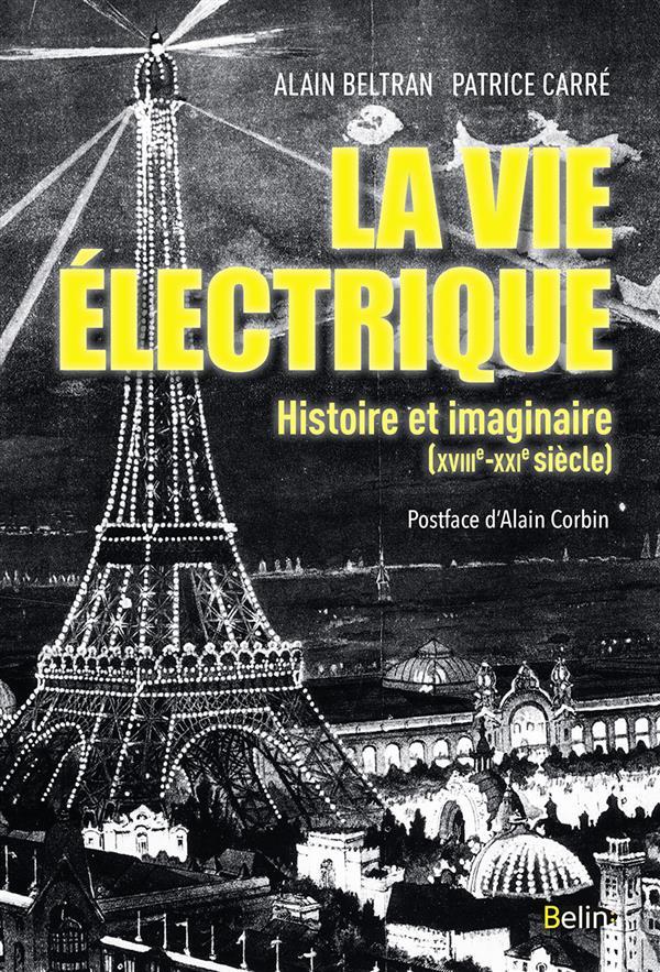 La vie électrique ; l'électricité et ses imaginaires (XVIIIe-XXIe siècle)