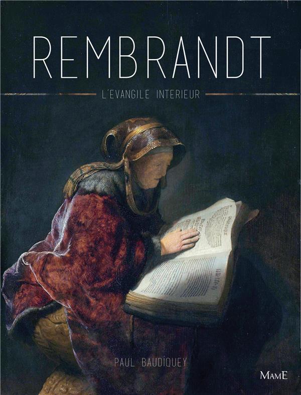 Rembrandt ; l'évangile intérieur