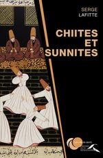 Vente Livre Numérique : Chiites et sunnites  - Serge LAFITTE