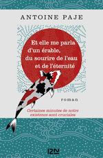 Vente EBooks : Et elle me parla d'un érable, du sourire de l'eau et de l'éternité  - Antoine PAJE