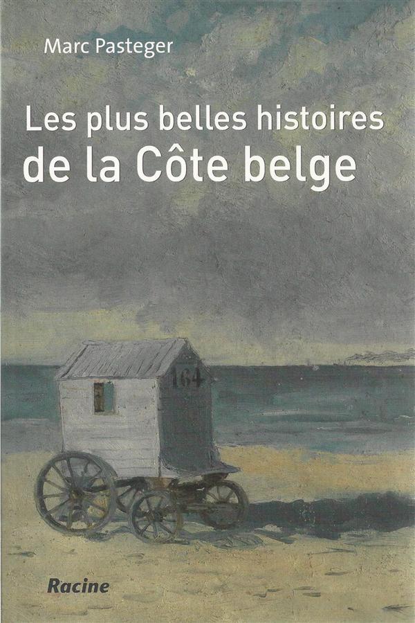 Les plus belles histoires de la côte belge