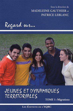 Jeunes et dynamiques territoriales t.1 ; migrations