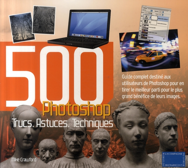 500 trucs, astuces, techniques pour Photoshop
