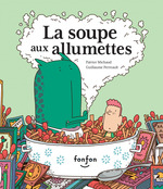 Vente AudioBook : La soupe aux allumettes  - Patrice Michaud - Guillaume Perreault