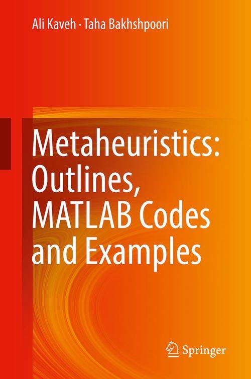 Metaheuristics: Outlines, MATLAB Codes and Examples  - Ali Kaveh  - Taha Bakhshpoori