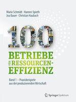 100 Betriebe für Ressourceneffizienz - Band 1  - Hannes Spieth - Joa Bauer - Christian Haubach - Mario Schmidt