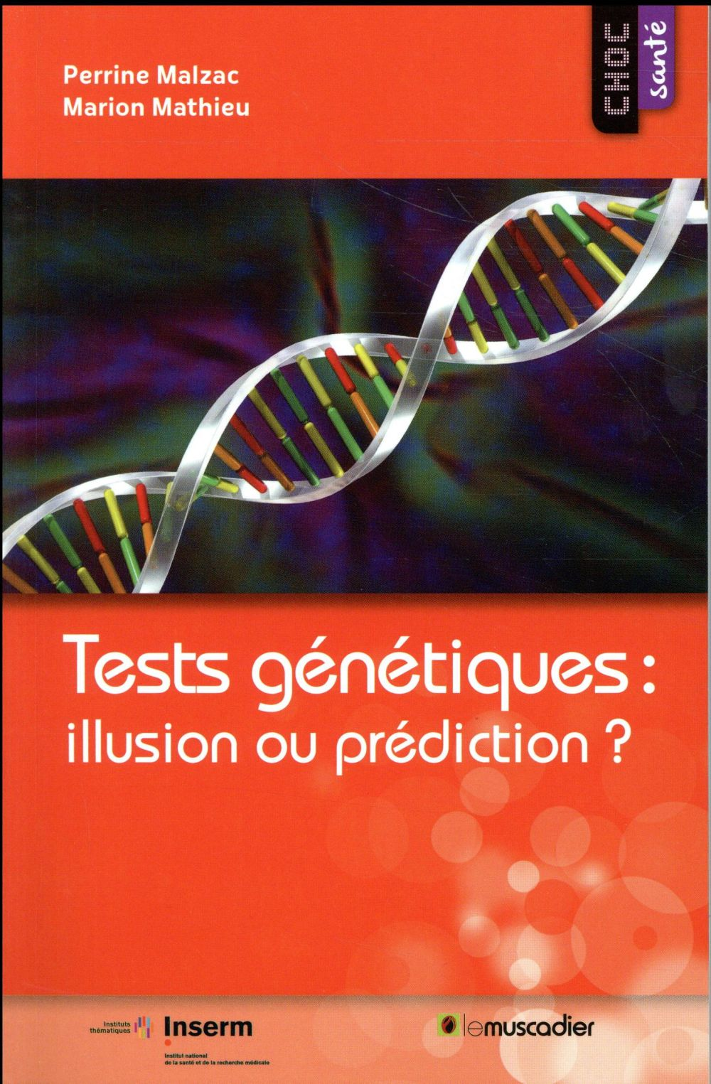 Tests génétiques : illusion ou prédiction ? (édition 2017)