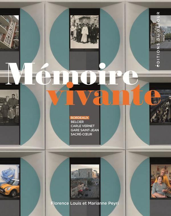 Mémoire vivante ; Belcier, Carle-Vernet, gare Saint-Jean, Sacré-Coeur