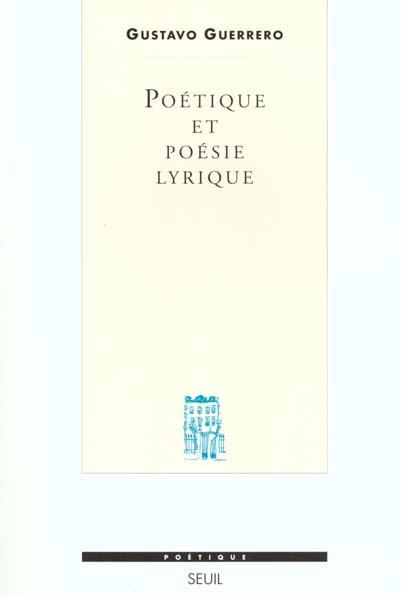 REVUE POETIQUE ; poétique et poésie lyrique ; essai sur la formation d'un genre