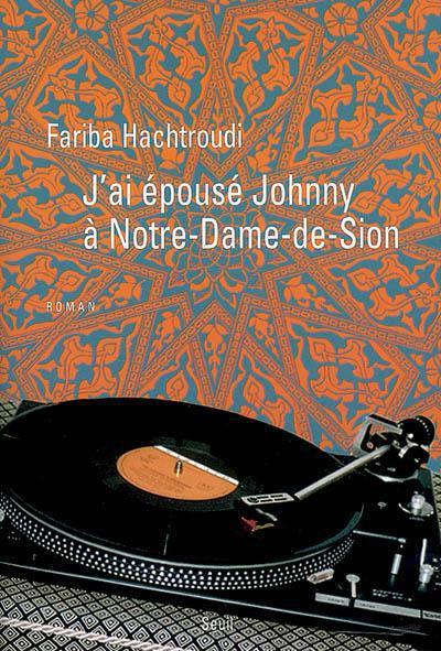 J'ai épousé Johnny à Notre-Dame de Sion  - Fariba Hachtroudi