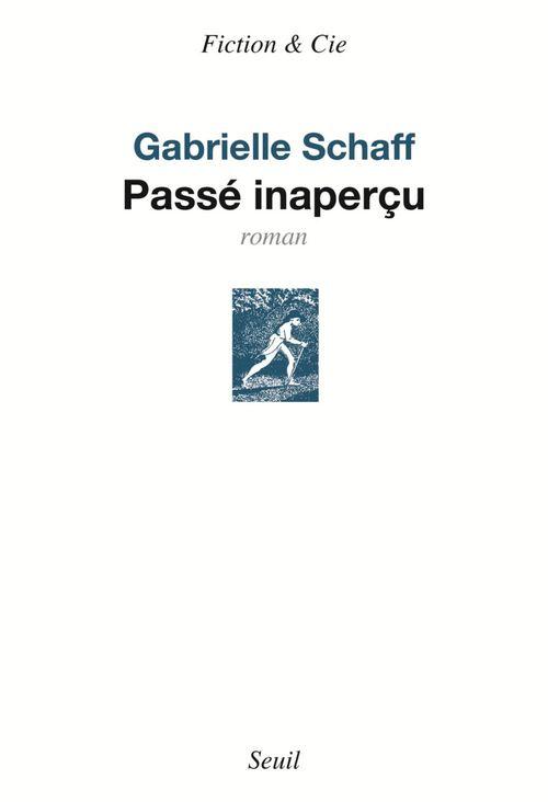 Passé inaperçu  - Gabrielle Schaff