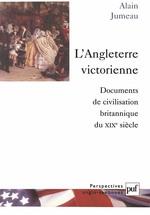 L'Angleterre victorienne  - Alain Jumeau