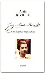 Jacqueline Rivière ; une inconnue sans histoire