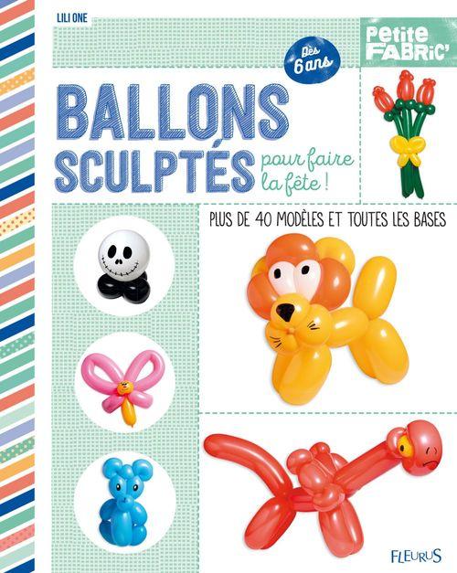 Ballons sculptés ; plus de 40 modèles et toutes les bases