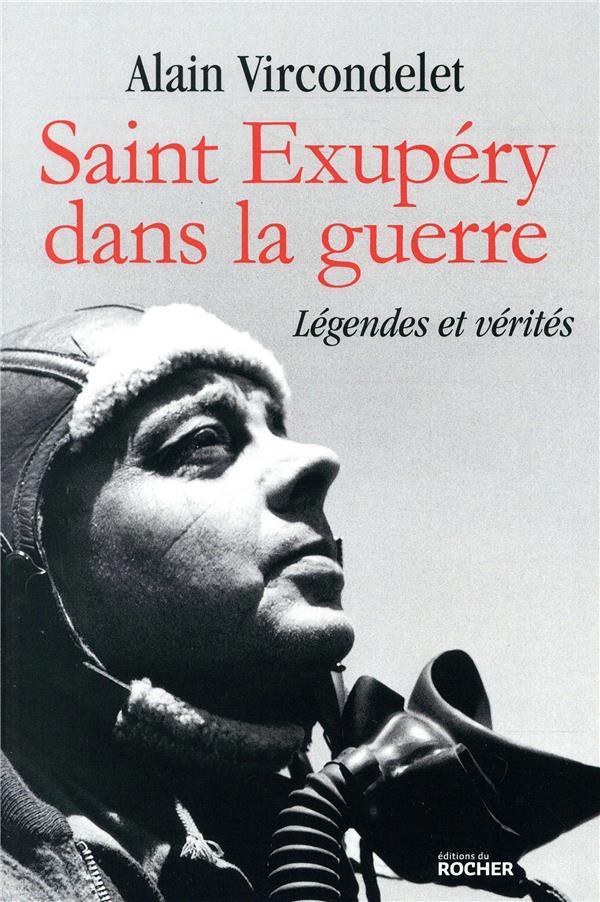 Saint Exupéry dans la guerre ; légendes et vérités