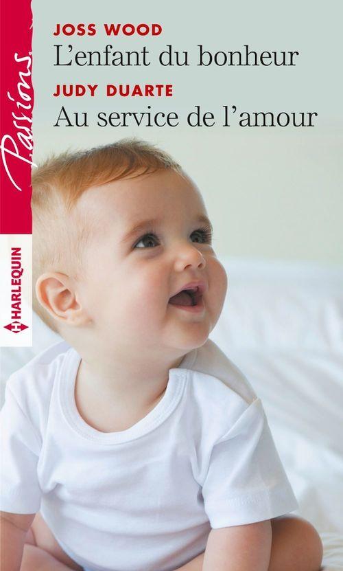 Vente EBooks : L'enfant du bonheur - Au service de l'amour  - Judy Duarte  - Joss Wood
