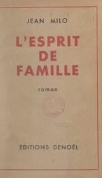L'esprit de famille  - Jean Milo