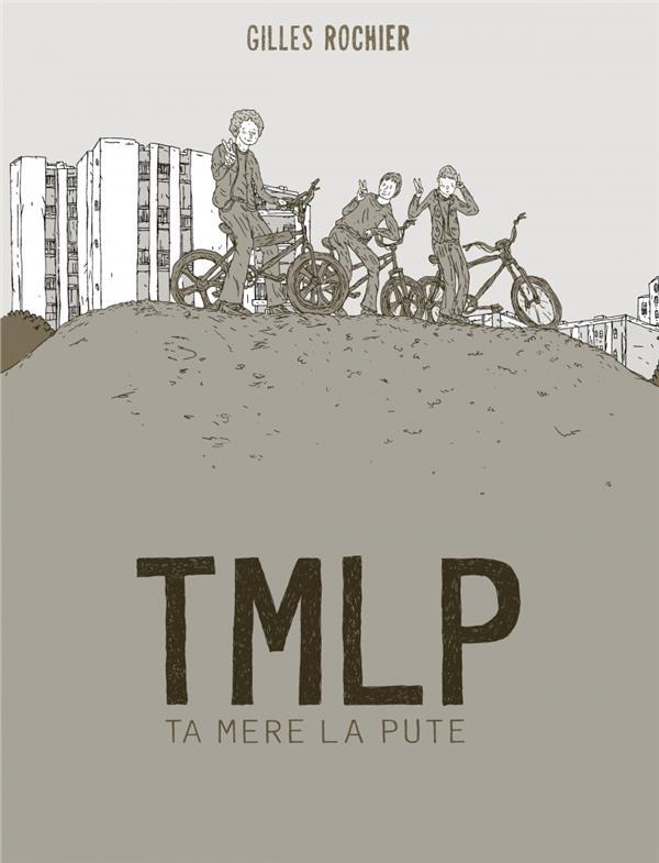 T.M.L.P. (ta mère la pute)