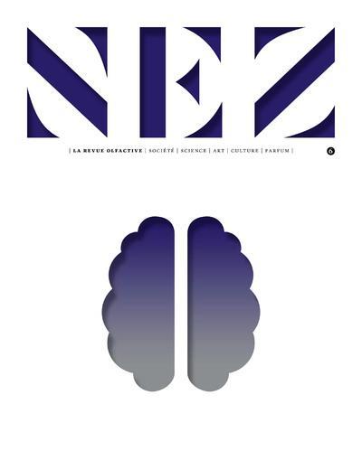 Nez, la revue olfactive n.6 ; societe, science, art, culture, parfum