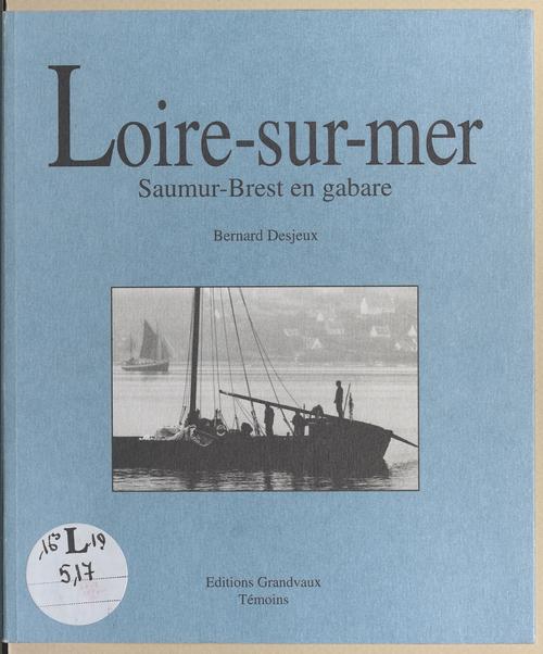 Loire-sur-Mer : Saumur-Brest en gabare