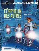 Vente Livre Numérique : Valérian - tome 17 - L'orphelin des astres  - Pierre Christin