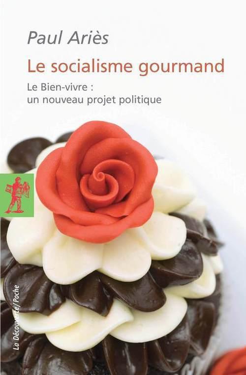Le socialisme gourmand  - Paul ARIÈS