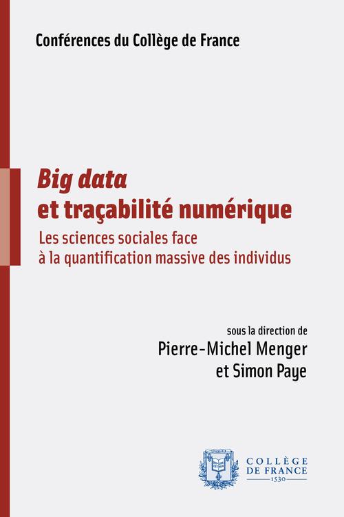 Big data et tracabilite numerique. les sciences sociales face a la qu antification massive des indiv