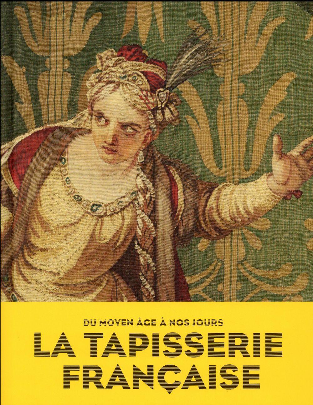 La tapisserie française ; du Moyen Âge à nos jours