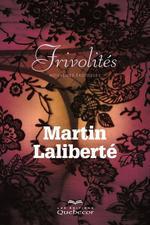 Vente Livre Numérique : Frivolité  - Martin Laliberté