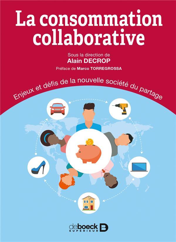La consommation collaborative ; enjeux et défis de la nouvelle société du partage
