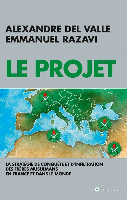 Le projet ; la stratégie de conquête et d'infiltration des Frères musulmans en France et dans le monde