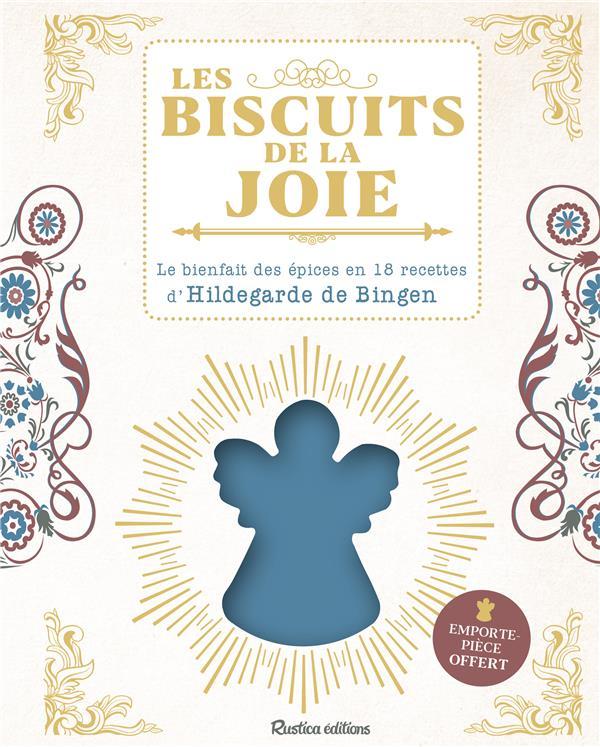 LES BISCUITS DE LA JOIE  -  LE BIENFAIT DES EPICES EN 18 RECETTES D'HILDEGARDE DE BINGEN