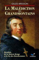 La malediction des grandmontains  - Gilles Bresson