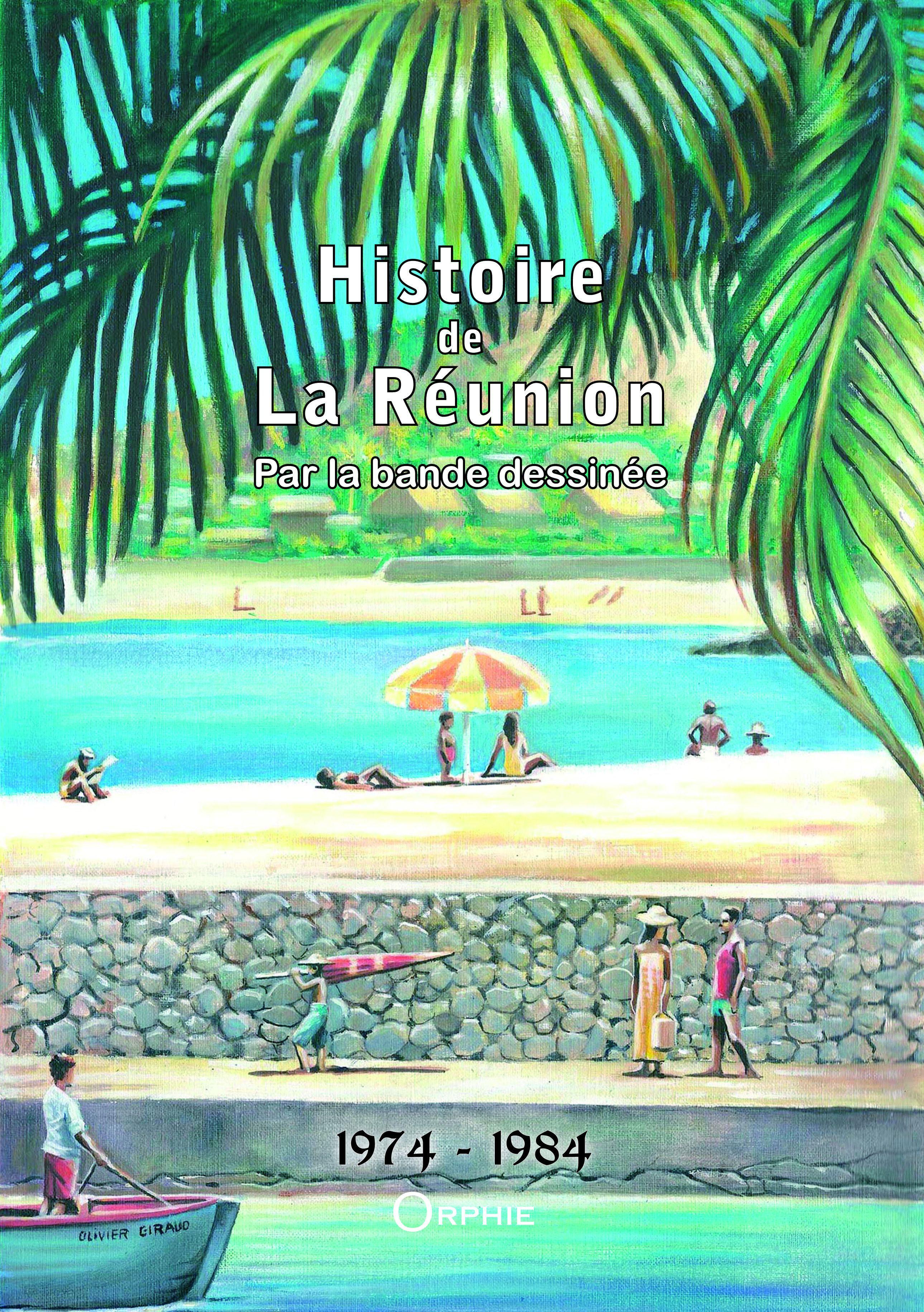 Histoire de La Réunion par la bande dessinée t.4 ; 1974-1984