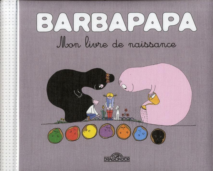 Barbapapa; Mon Livre De Naissance