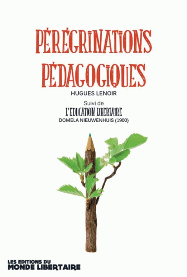 Pérégrinations pédagogiques ; l'éducation libertaire de Domela Nieuwenhuis