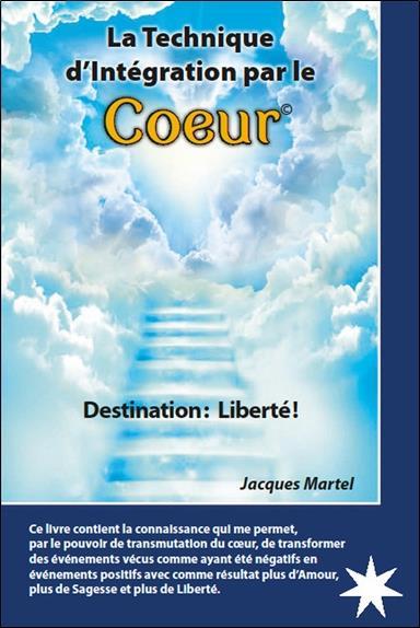 La technique d'intégration par le coeur ; destination : liberté !