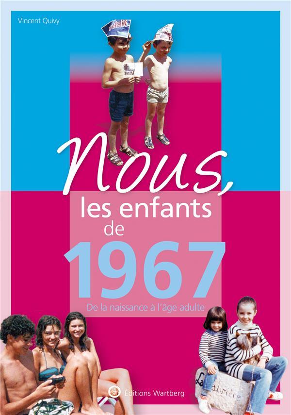 Nous, les enfants de ; 1967 ; de la naissance à l'âge adulte